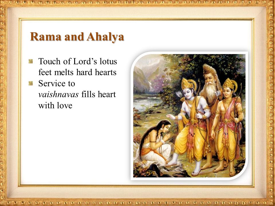 Rama and Ahalya Touch of Lords lotus feet melts hard hearts Service to vaishnavas fills heart with love