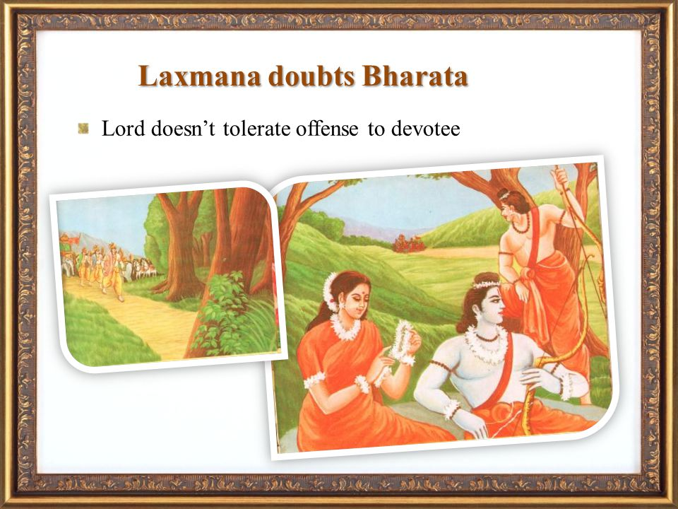 Laxmana doubts Bharata Lord doesnt tolerate offense to devotee