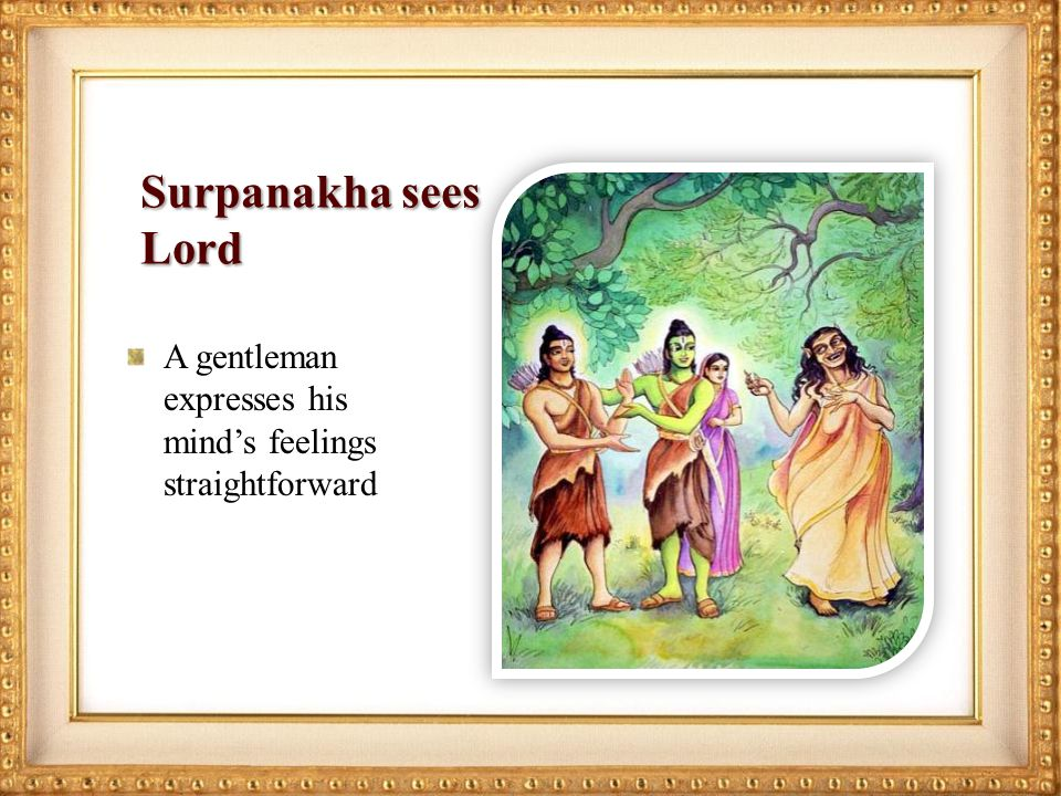 Surpanakha sees Lord A gentleman expresses his minds feelings straightforward