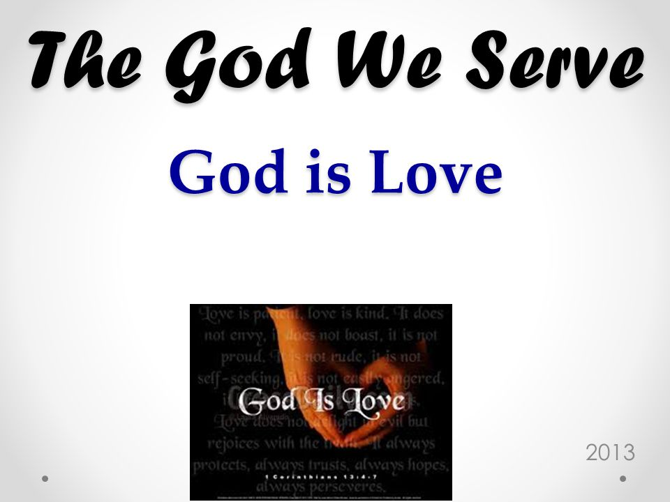 Conclusion Gods love motivated Him to do for us what we could not do.