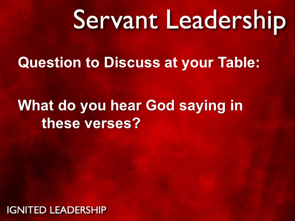 Question to Discuss at your Table: What do you hear God saying in these verses