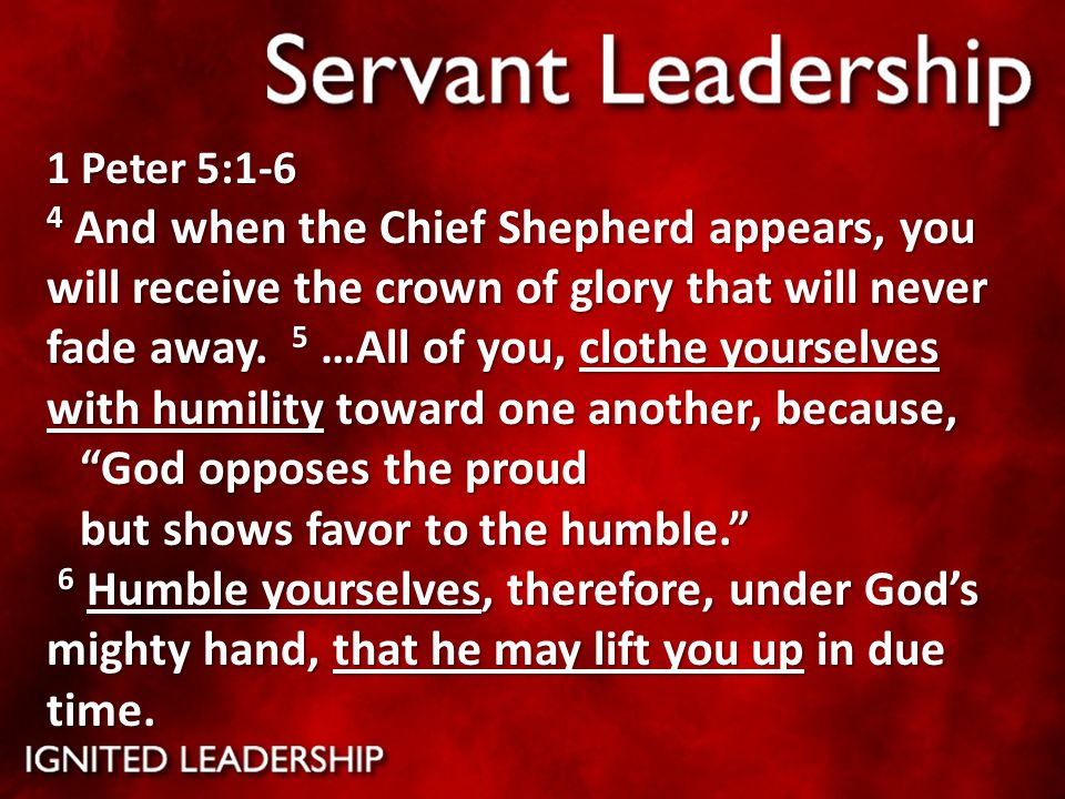 1 Peter 5:1-6 4 And when the Chief Shepherd appears, you will receive the crown of glory that will never fade away.