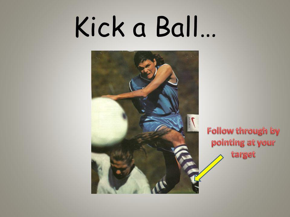 Kick a Ball…
