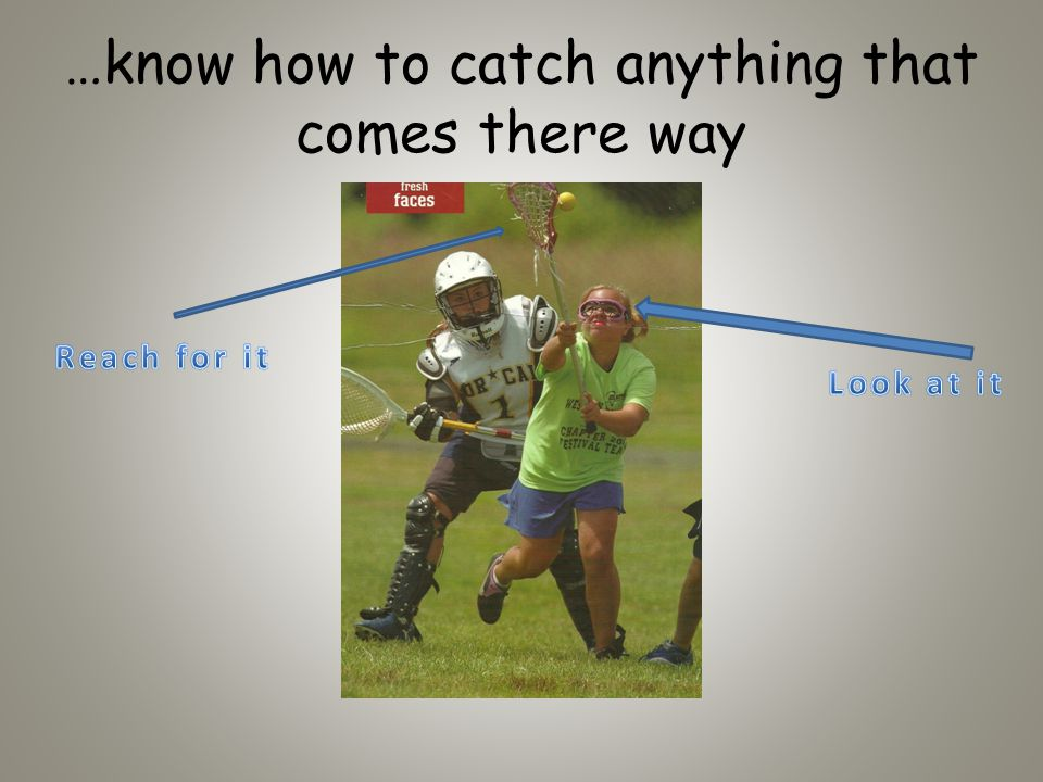 …know how to catch anything that comes there way