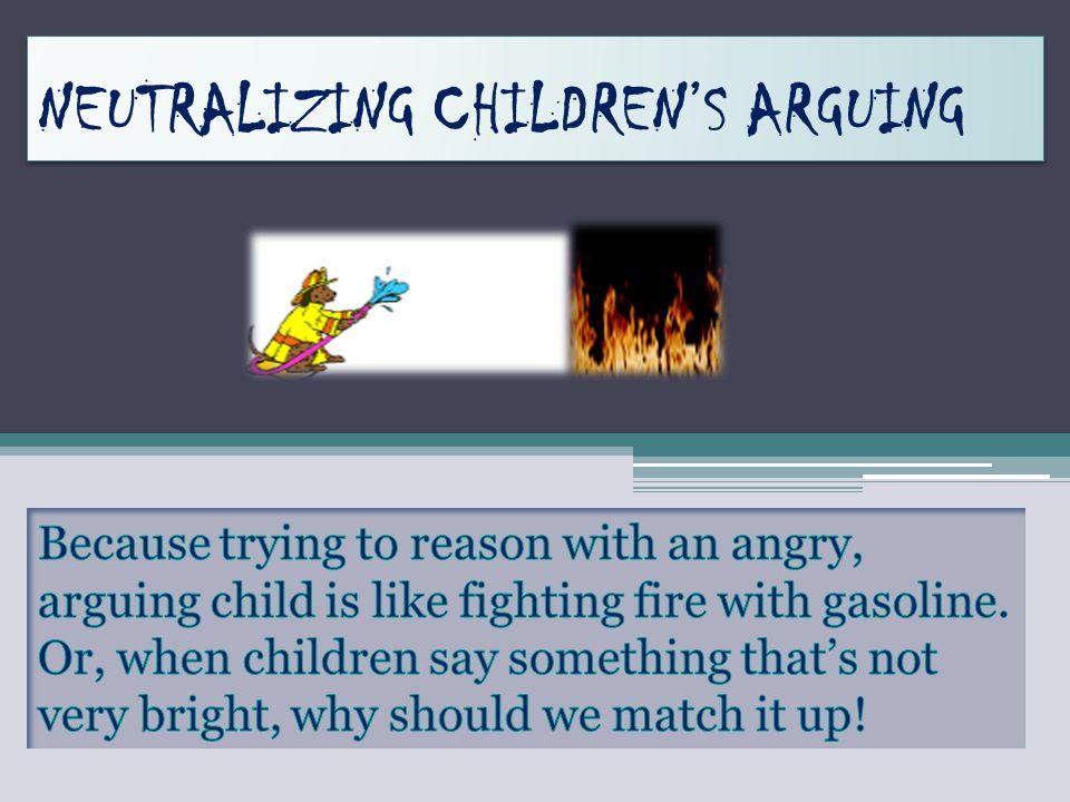 NEUTRALIZING CHILDRENS ARGUING