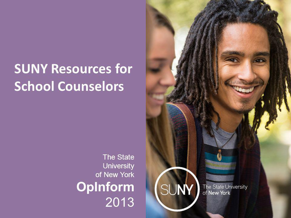 The State University of New York OpInform 2013 SUNY Resources for School Counselors