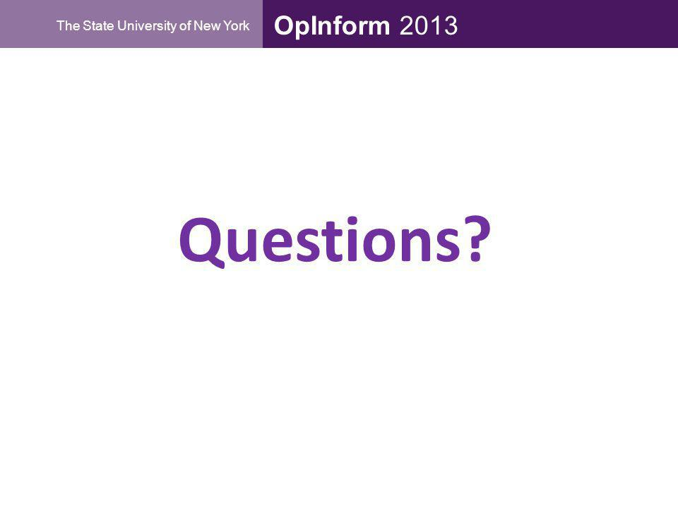 OpInform 2013 The State University of New York Questions?