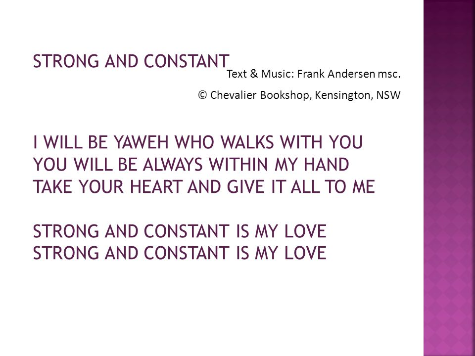 STRONG AND CONSTANT Text & Music: Frank Andersen msc.