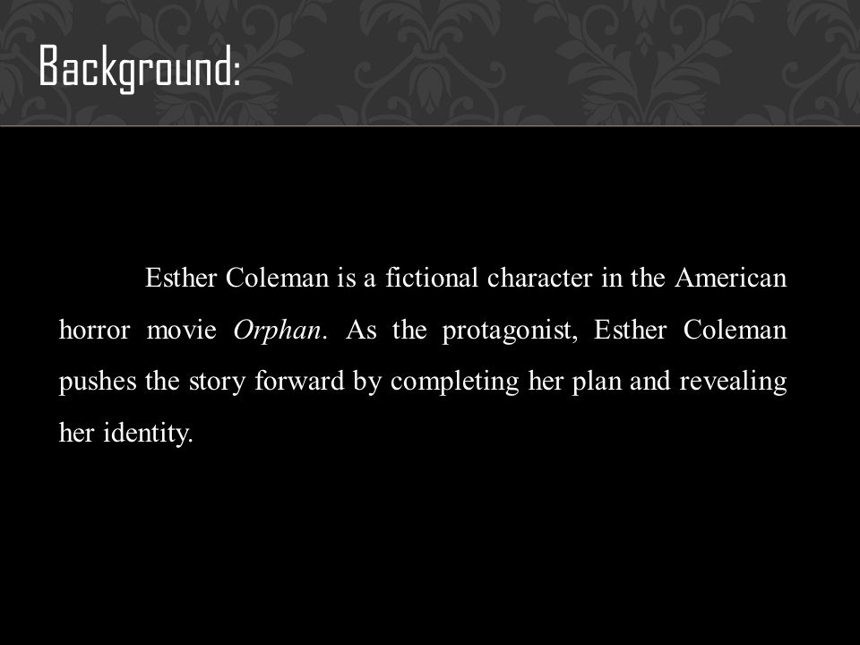 Background: -The poster of Orphan.-Esthers portrait occupied the whole poster.