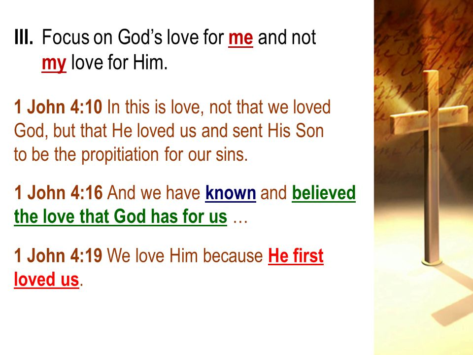 1 John 4:10 In this is love, not that we loved God, but that He loved us and sent His Son to be the propitiation for our sins.
