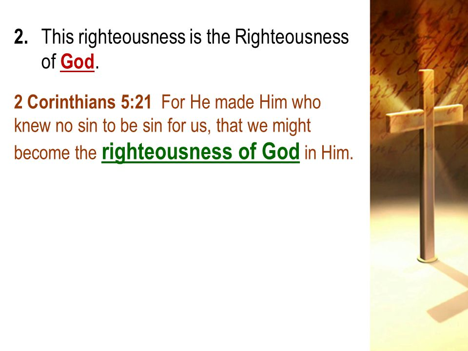 2. This righteousness is the Righteousness of God.