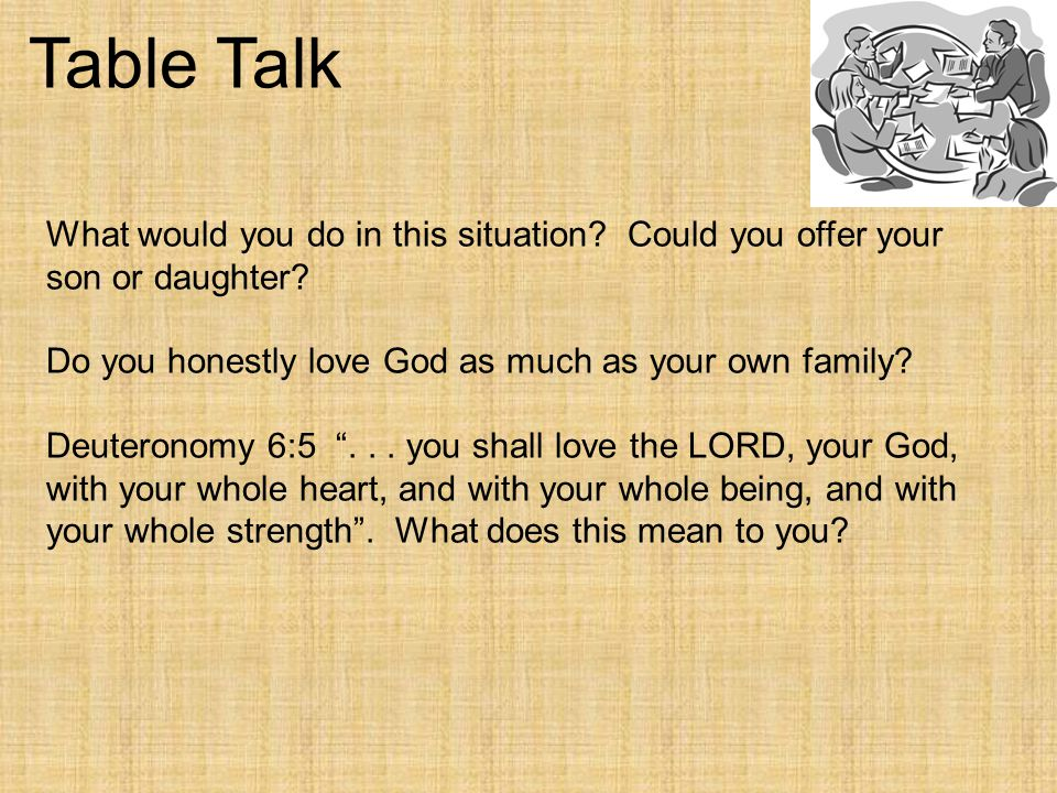 Table Talk What would you do in this situation.Could you offer your son or daughter.