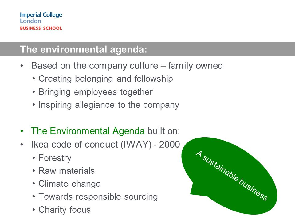 The environmental agenda: Based on the company culture – family owned Creating belonging and fellowship Bringing employees together Inspiring allegian