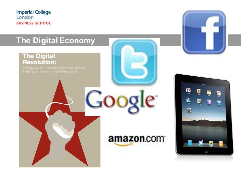 Big Digital Economy Brands: Top 4 brand digital led – Google / IBM / Apple / Microsoft Apple $182BN Google$114Bn China Mobile $65 Bn eBay$10 Bn Facebook$20 Bn youTube$20 Bn None in the top 50 brands 3 years ago!!!