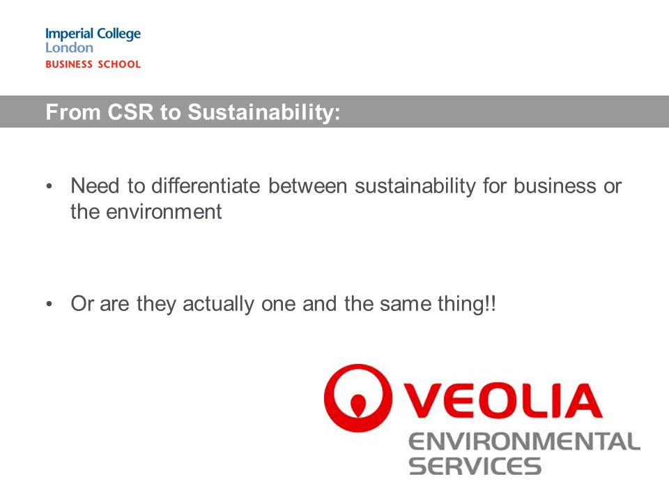 From CSR to Sustainability: Need to differentiate between sustainability for business or the environment Or are they actually one and the same thing!!