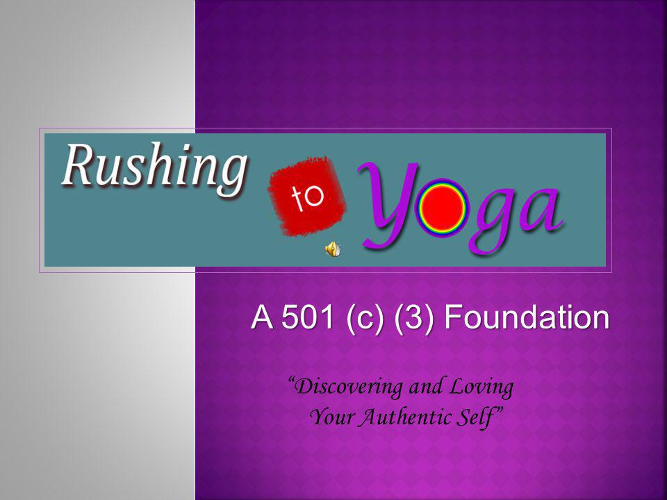A 501 (c) (3) Foundation