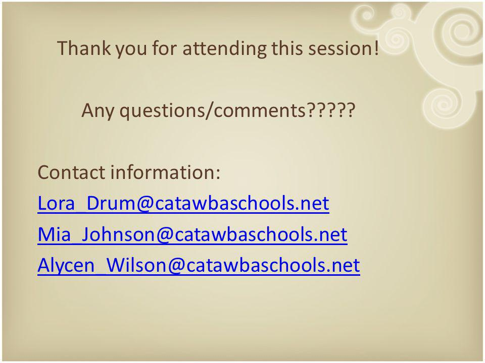 Thank you for attending this session. Any questions/comments .