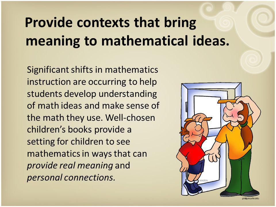 Tie mathematics to another area of the curriculum.