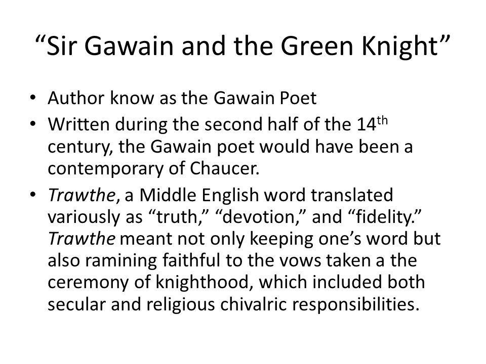 Small Group Reading of Gawain Note the following as you and your group read: Idealized larger-than-life characters A hero who faces a challenge or test Exotic settings and supernatural or magic elements Hidden or mistaken identity Style: imagery, symbolism, alliteration Day 2: Complete OERs as a group and be ready to share.