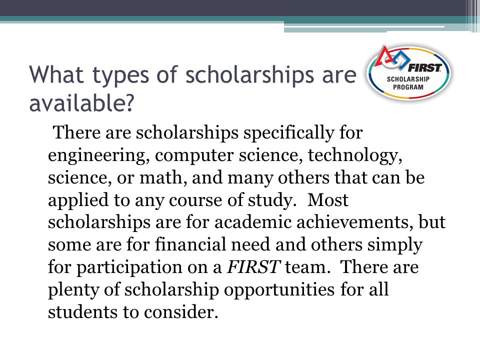 What types of scholarships are available.