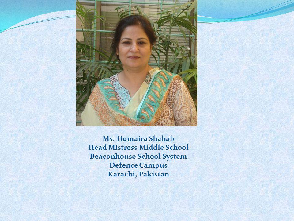 Ms. Humaira Shahab Head Mistress Middle School Beaconhouse School System Defence Campus Karachi, Pakistan
