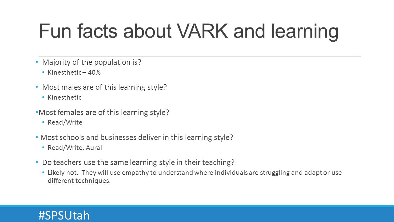 Fun facts about VARK and learning Majority of the population is.