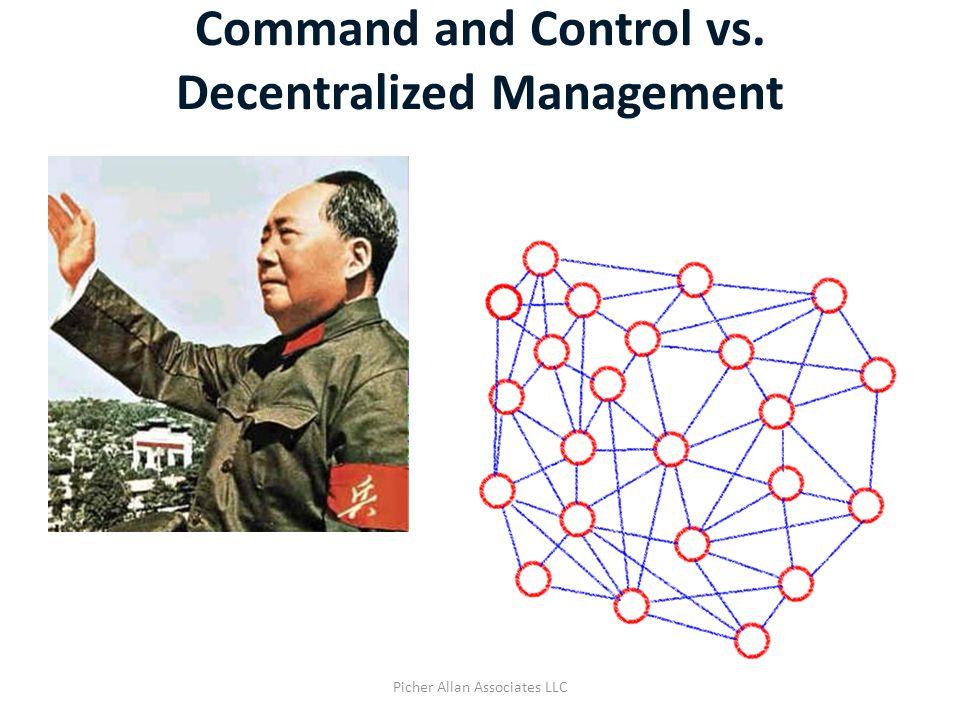 Command and Control vs. Decentralized Management Picher Allan Associates LLC