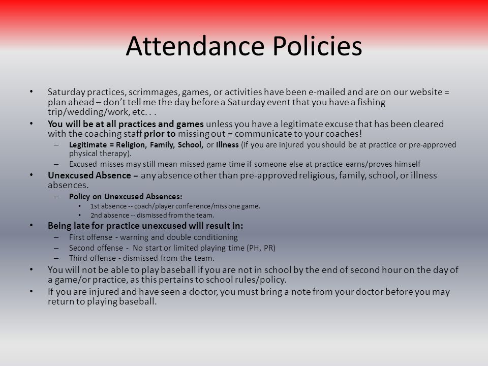 Attendance Policies Saturday practices, scrimmages, games, or activities have been e-mailed and are on our website = plan ahead – dont tell me the day