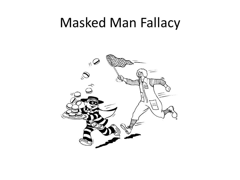 Masked Man Fallacy