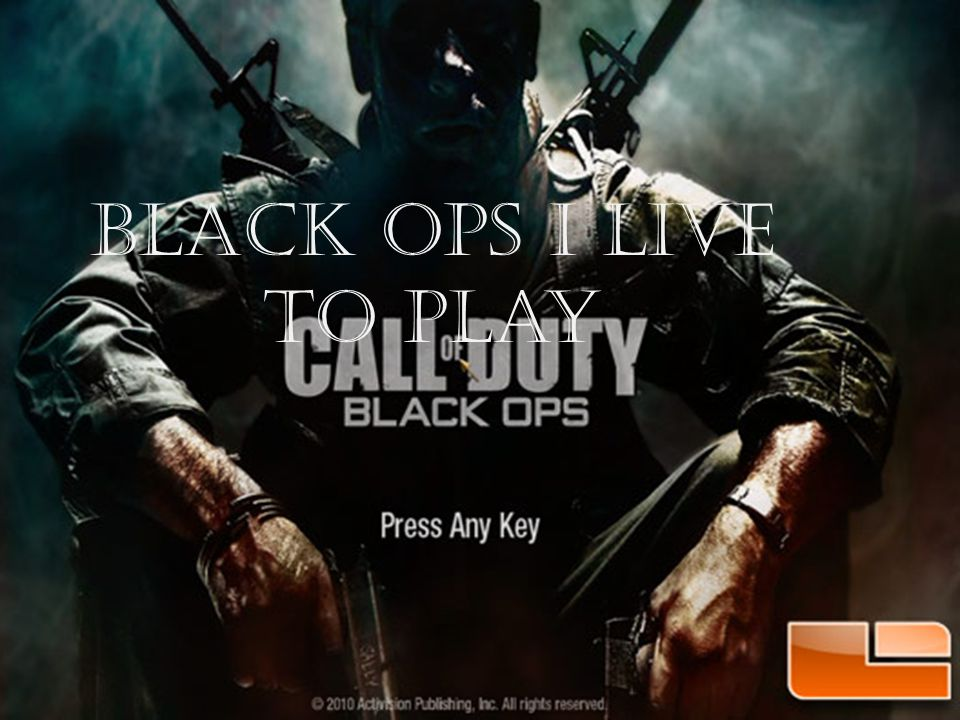 Black Ops I live to play
