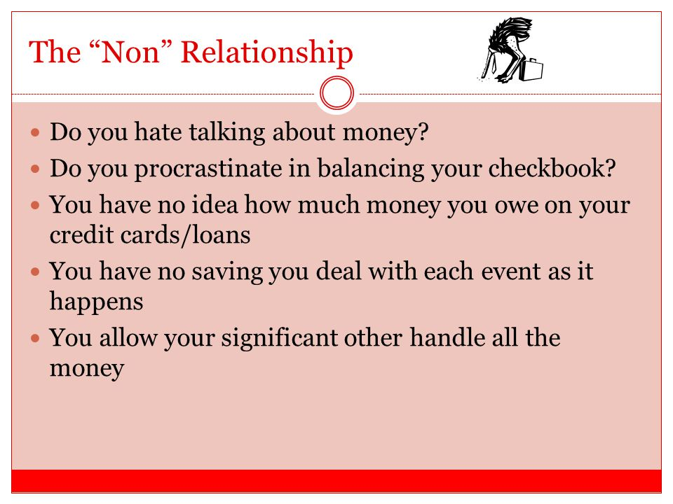 The Non Relationship Do you hate talking about money.