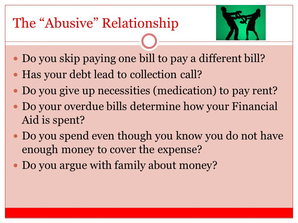 The Controlling Relationship Do you worry about being overdrawn with each purchase.