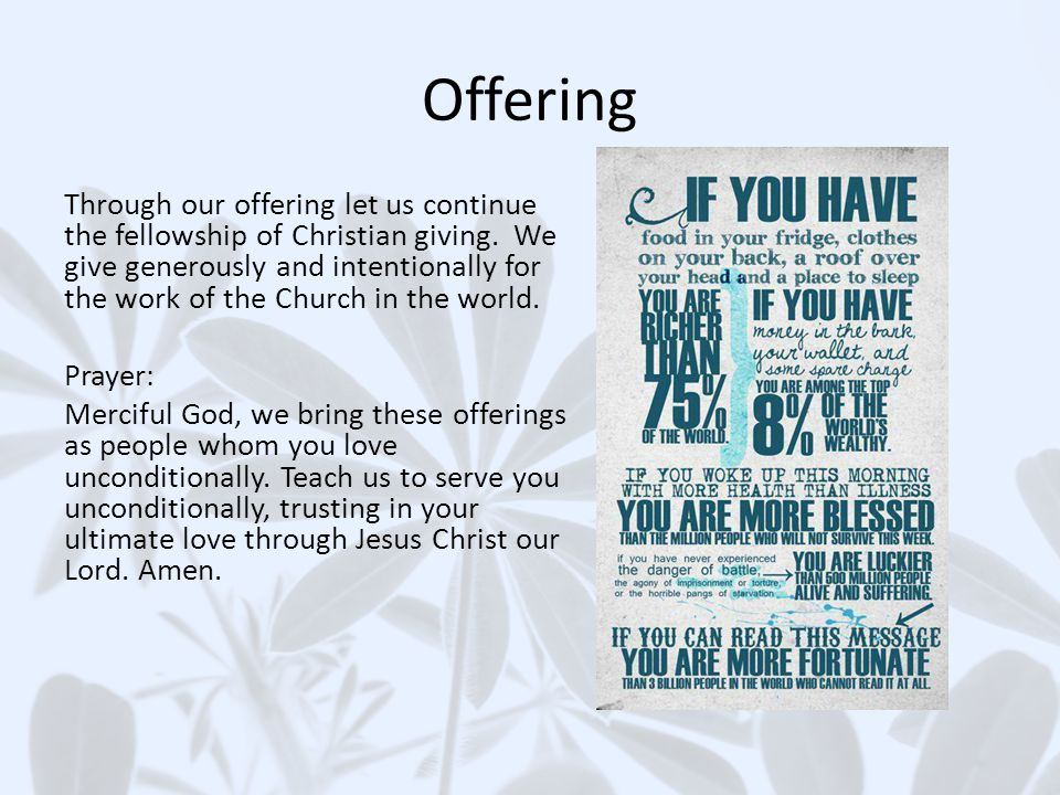 Offering Through our offering let us continue the fellowship of Christian giving.