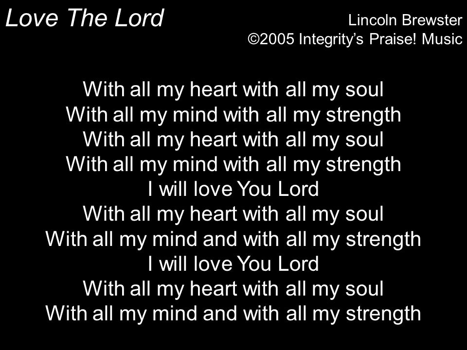 Love The Lord Lincoln Brewster ©2005 Integritys Praise.