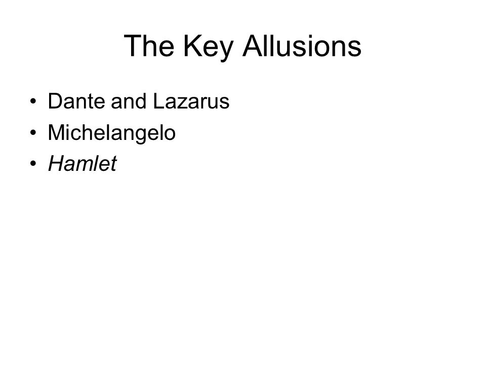 The Key Allusions Dante and Lazarus Michelangelo Hamlet
