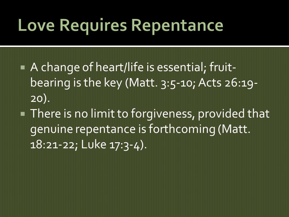 A change of heart/life is essential; fruit- bearing is the key (Matt.
