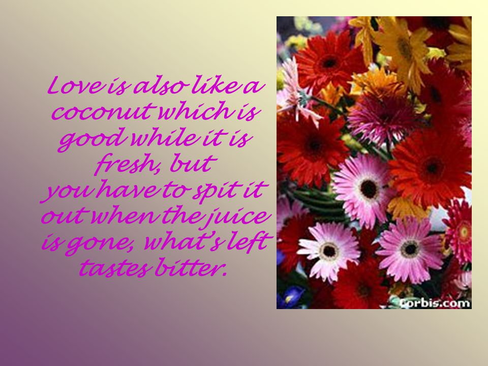 Love is sharing good and bad And tough it s part of you...