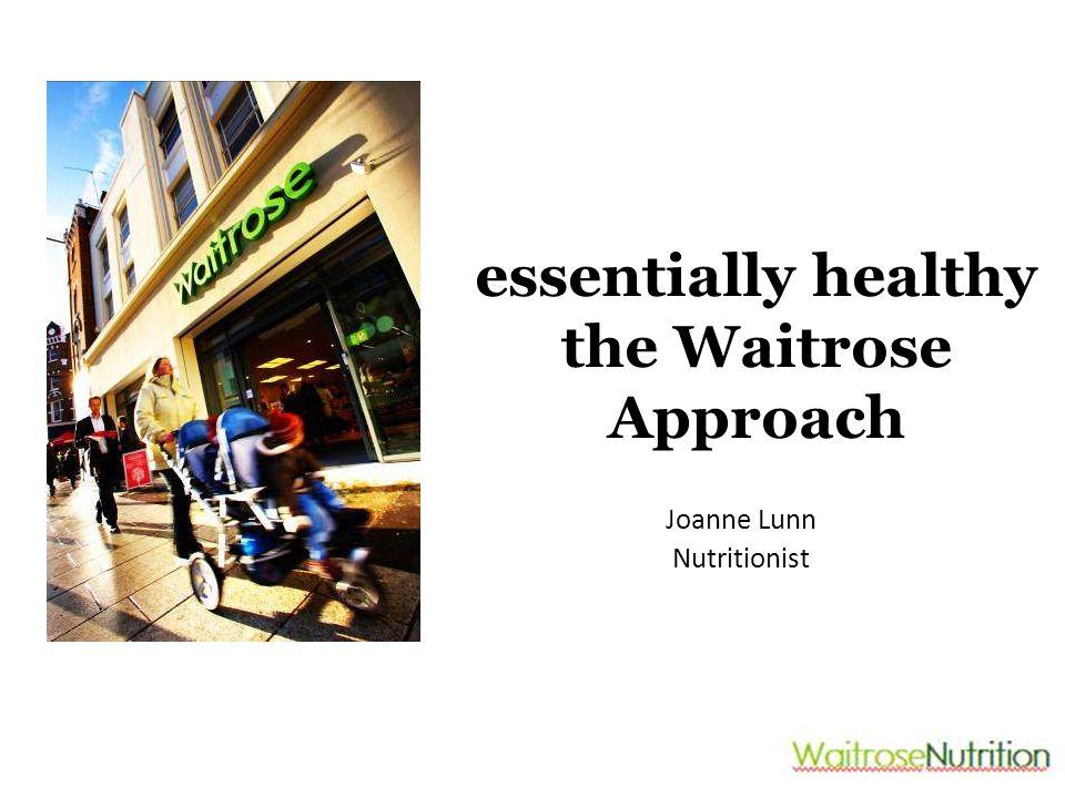 essentially healthy the Waitrose Approach Joanne Lunn Nutritionist