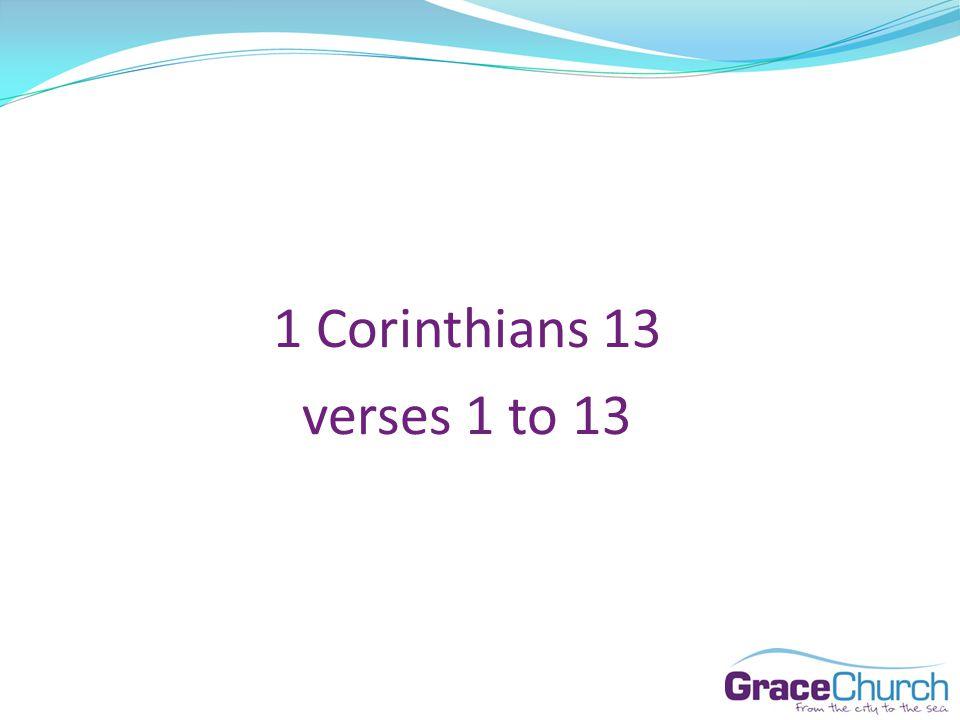 1 Corinthians 13 verses 1 to 13