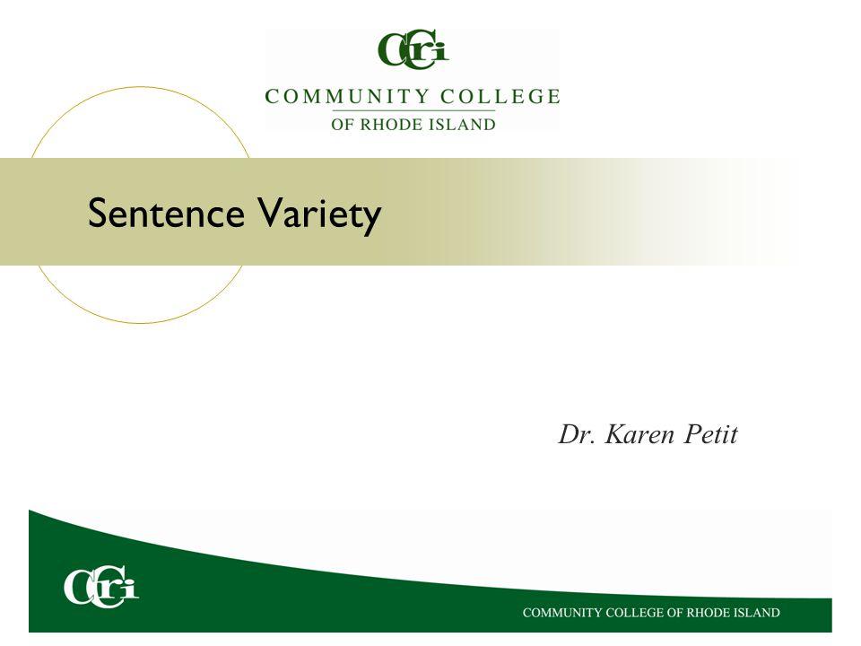 Sentence Variety Dr. Karen Petit