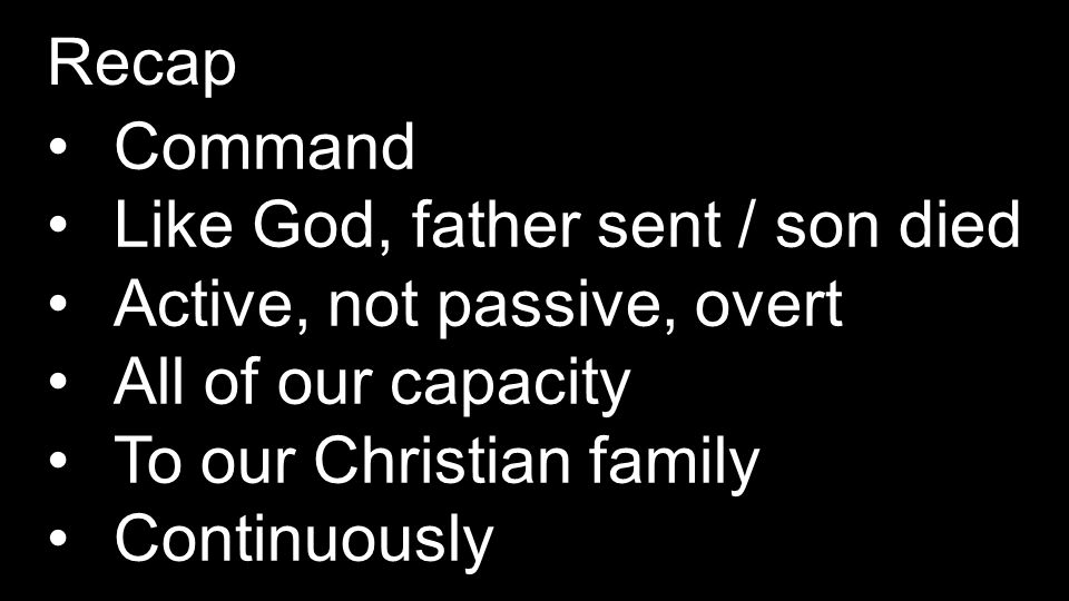 Hebrews 13:1 continue. love Let brotherly