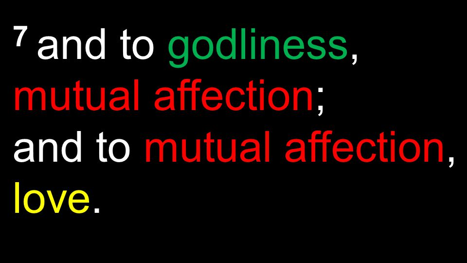 FaithGoodnessKnowledgeSelf-controlPerseveranceGodliness