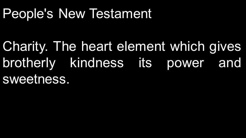 1 Cor 13:4 Love is patient, love is kind. It does not envy, it does not boast, it is not proud. It is not rude, it is not self-seeking, it is not easi