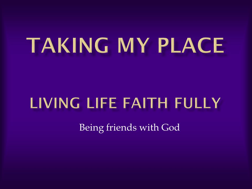 Being friends with God