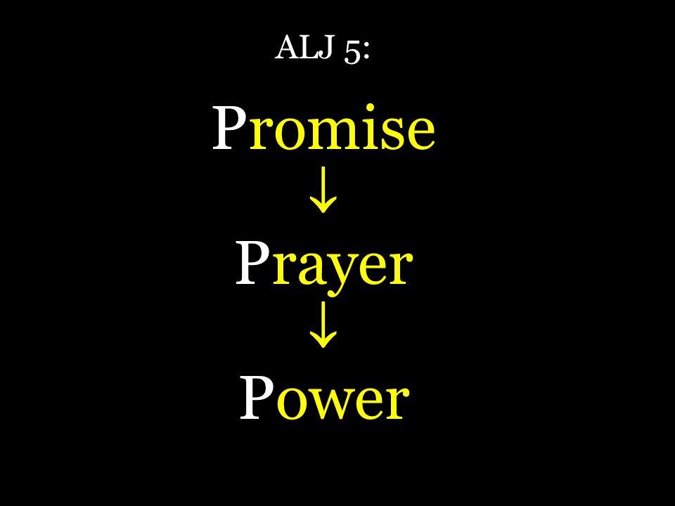ALJ 5: Promise Prayer Power