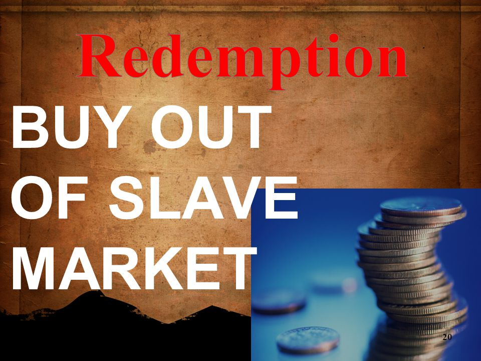 BUY OUT OF SLAVE MARKET 20