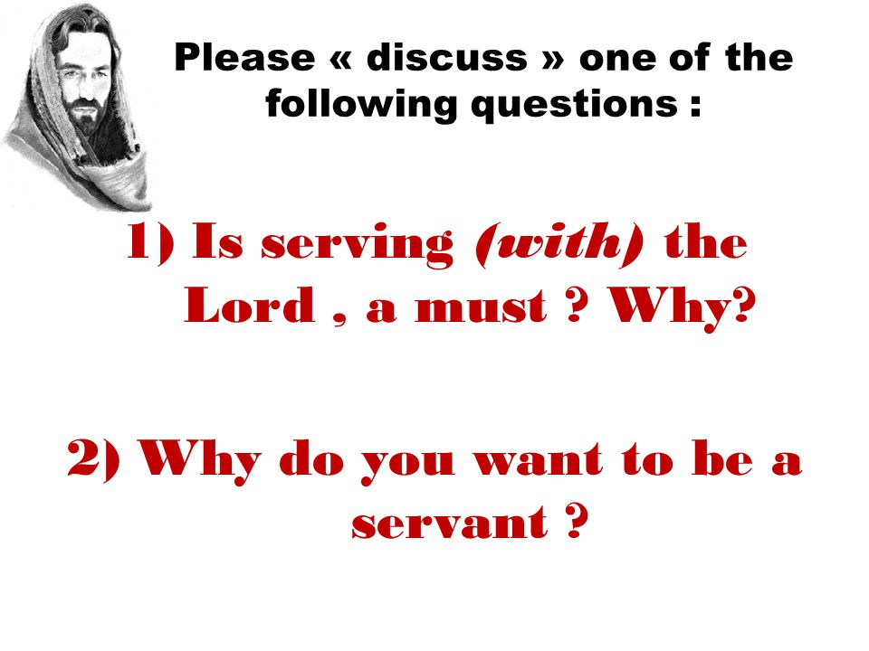 Do I have to serve the Lord .Yes !!. Why ?.