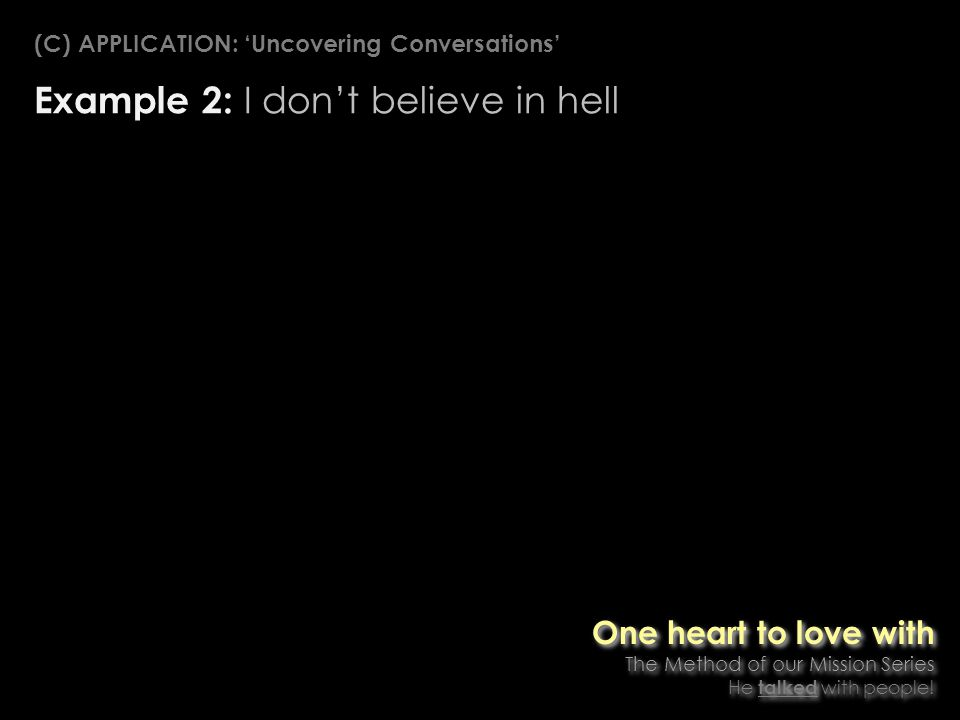 Example 2: I dont believe in hell One heart to love with The Method of our Mission Series He talked with people.