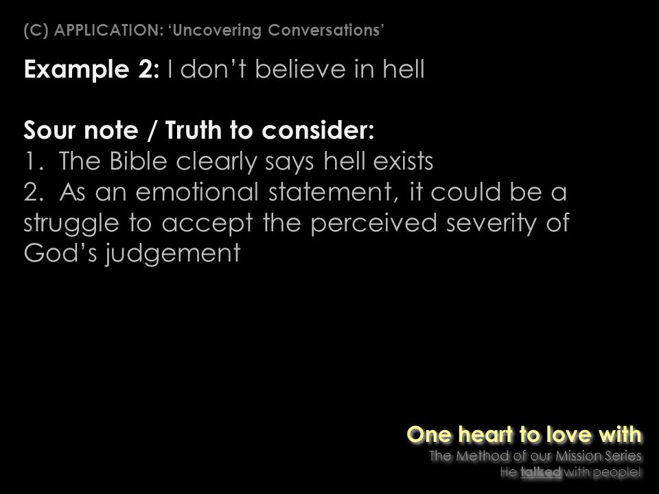 Example 2: I dont believe in hell Sour note / Truth to consider: 1.