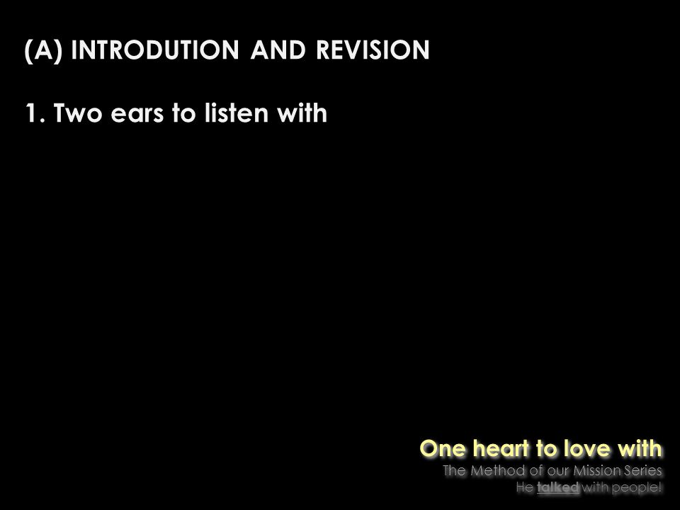 (A) INTRODUTION AND REVISION 2. One spirit to listen with